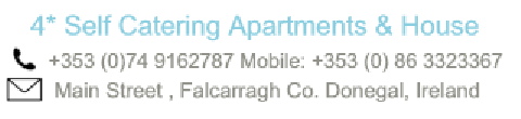 Click to phone +353863323367 4* Self Catering Apartments & House on the Wild Atlantic Way, Main Street , Falcarragh Co. Donegal, Ireland